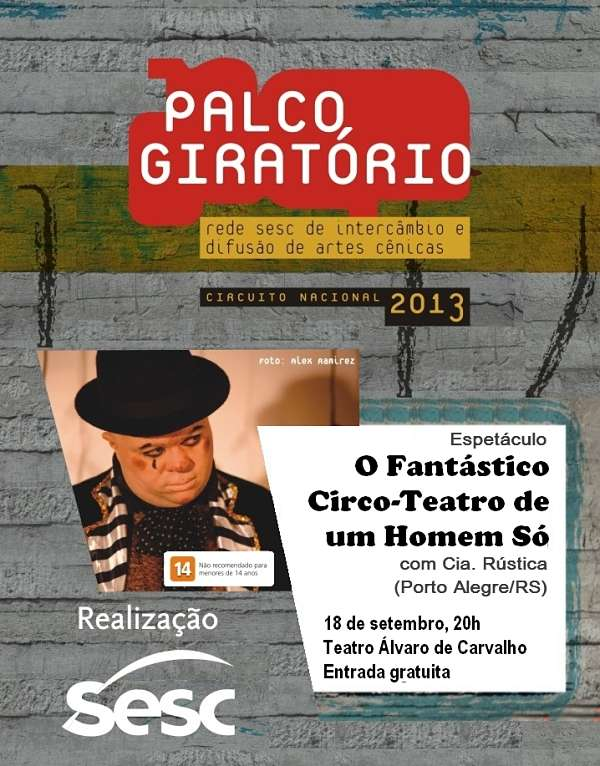 """""""O Fantástico Circo-Teatro de um Homem Só"""" - Festival Palco Giratório Sesc"""