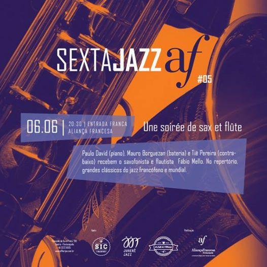 5ª edição do Sexta Jazz Aliança Francesa - Une soirée de sax et flûte
