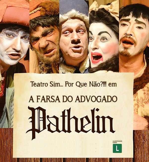 """Espetáculo """"A Farsa do Advogado Pathelin"""" da Cia Teatro Sim, Por Que Não?"""
