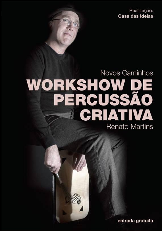 Workshow gratuito de Percussão Criativa com Renato Martins
