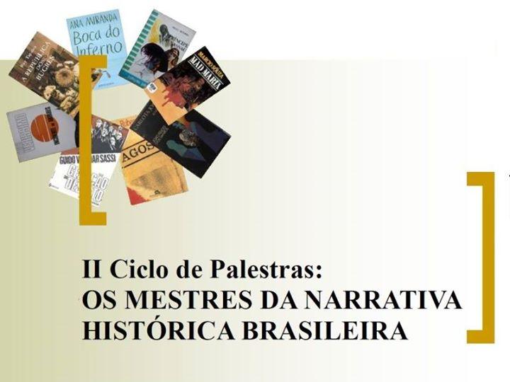 II Ciclo de Palestras: Os Mestres da Narrativa Histórica Brasileira