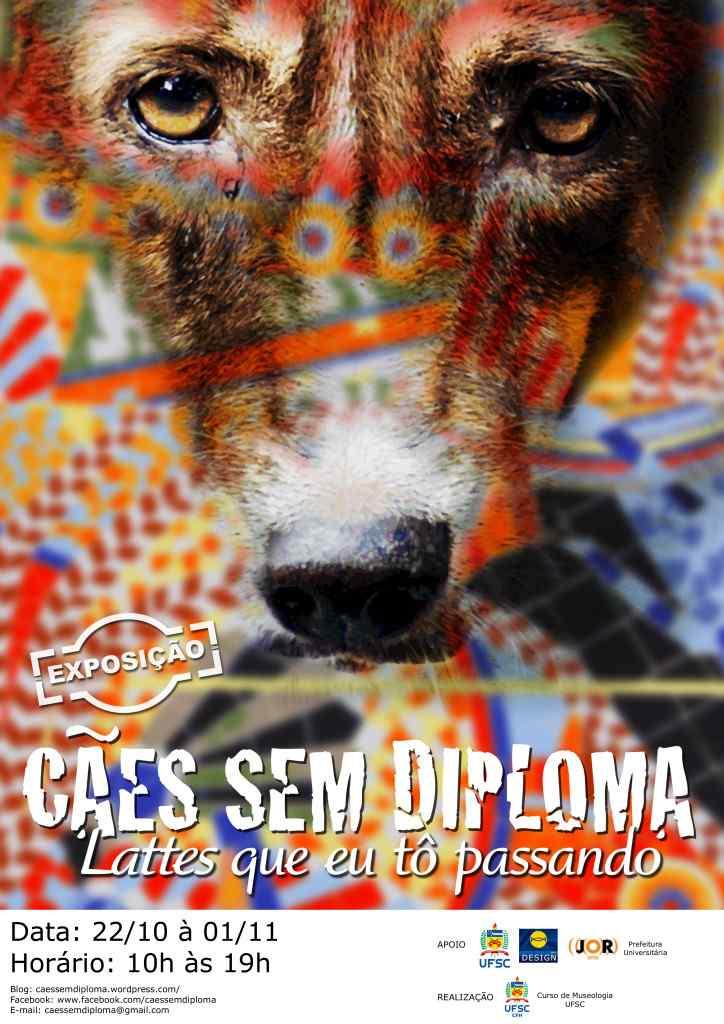"""Exposição curricular """"Cães sem diploma 'Lattes que eu tô passando'"""""""