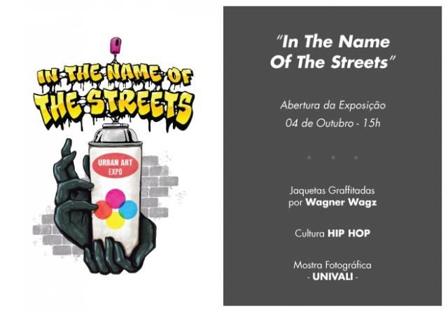 1ª edição da Exposição In The Name Of The Streets