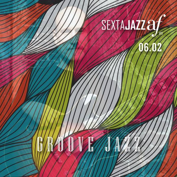 11ª edição do Sexta Jazz Aliança Francesa - Groove Jazz