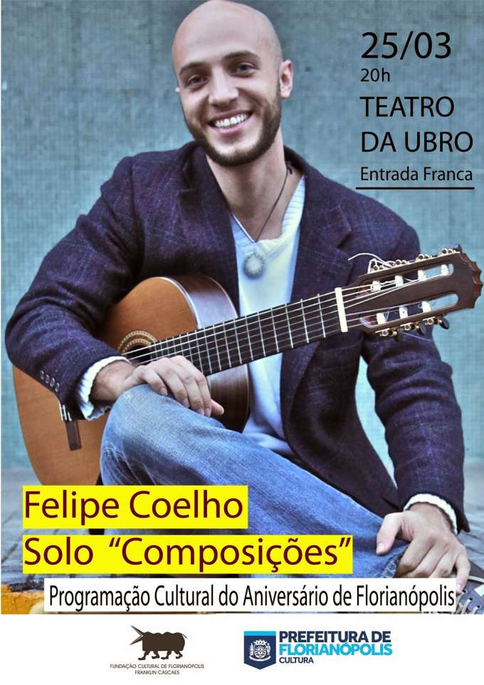 """Espetáculo solo """"Composições"""", com Felipe Coelho"""