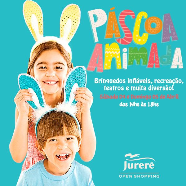 Páscoa Animada do Jurerê Open Shopping