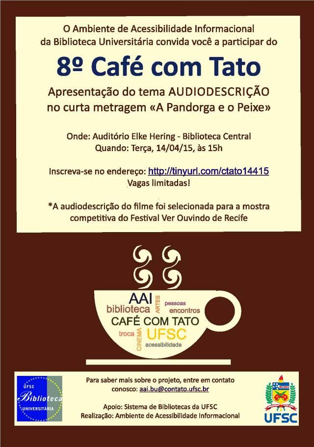 """8º Café com Tato - """"Audiodescrição"""" no curta-metragem """"A Pandorga e o Peixe"""""""