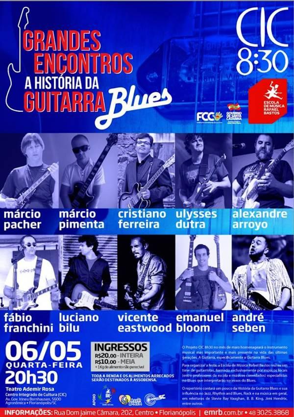 A História da Guitarra Blues - CIC 8:30 - Grandes Encontros