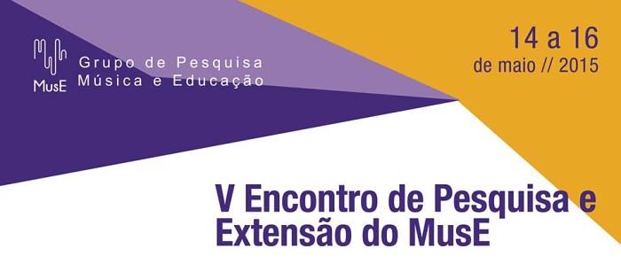 5º Encontro de Pesquisa e Extensão do Grupo Música e Educação