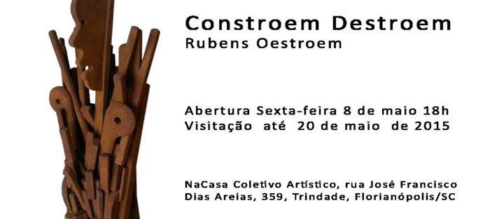 """Exposição """"Constroem Destroem"""" de Rubens Oestroem"""
