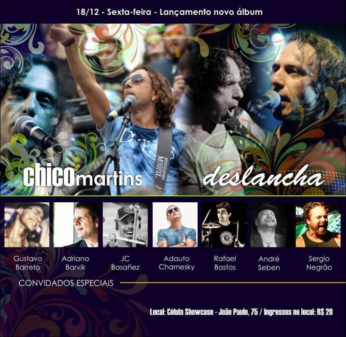 """Show de Lançamento do 2º CD de Chico Martins (Dazaranha) """"Deslancha"""""""