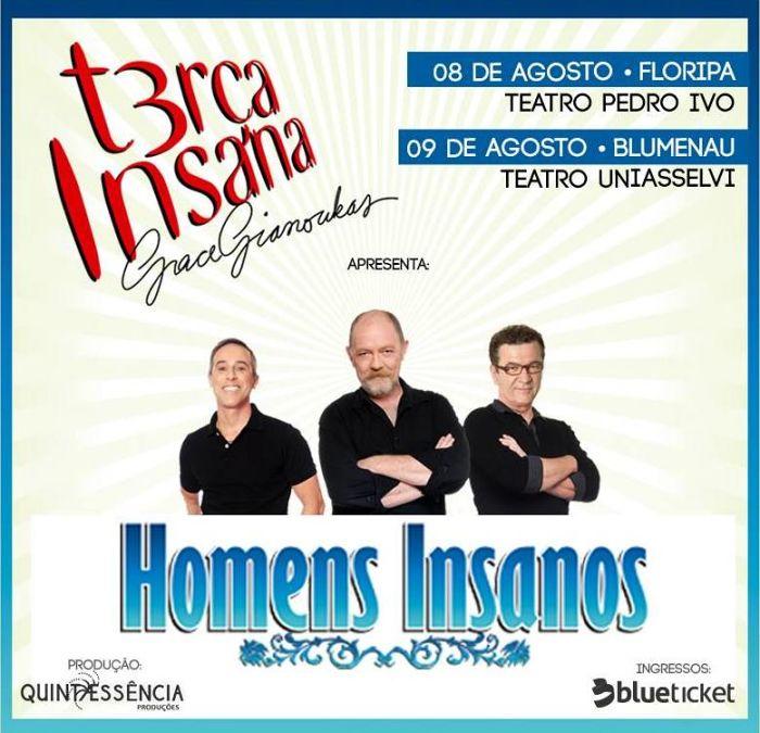 """Espetáculo """"Homens Insanos"""", com Roberto Camargo, Arthur Kohl e Renato Caldas"""