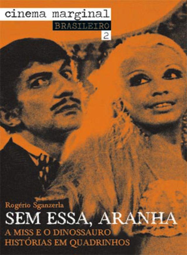 """Cineclube Imagens Políticas exibe """"Sem essa aranha"""", de Rogério Sganzerla"""