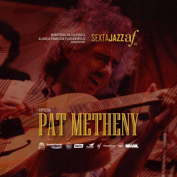 16º Sexta Jazz AF homenageia lenda viva da guitarra Pat Metheny