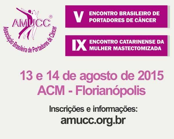 V Encontro Brasileiro de Portadores de Câncer e IX Encontro Catarinense da Mulher Mastectomizada