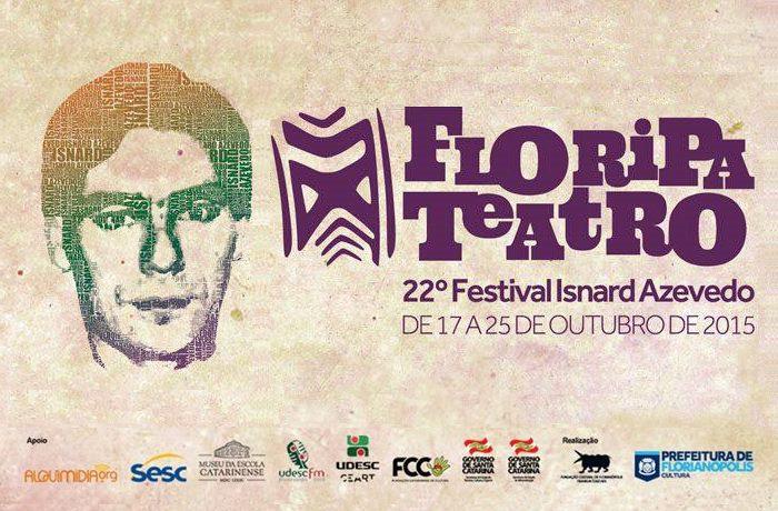 Floripa Teatro - 22º Festival Isnard Azevedo - Programação completa