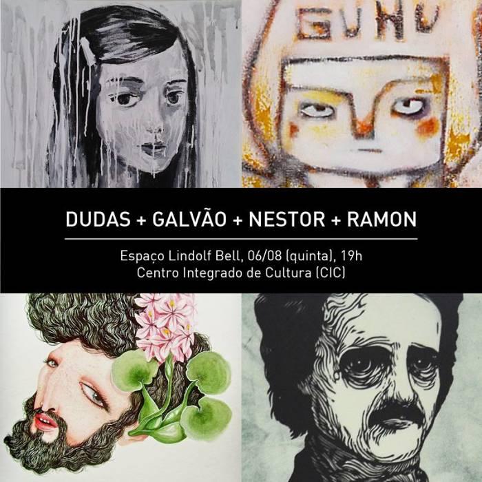 """Exposição coletiva """"Dudas + Galvão + Nestor + Ramon"""""""
