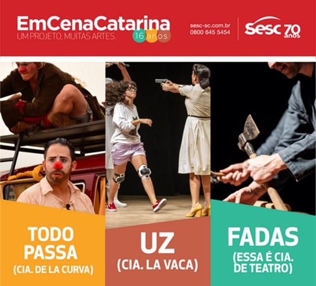 "Mostra teatral gratuita EmCenaCatarina apresenta ""Fadas"", ""UZ"" e ""Todo Passa"""
