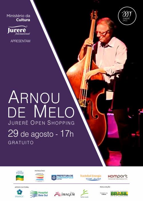 Jurerê Jazz apresenta show gratuito Arnou de Melo e quarteto