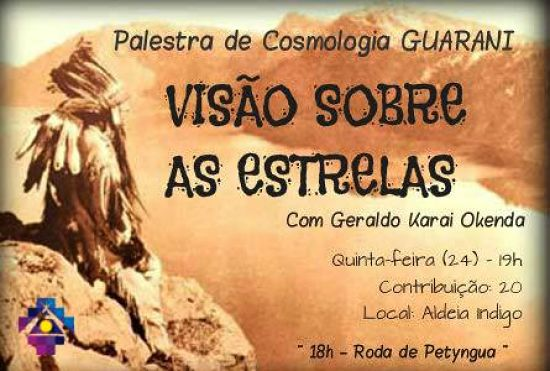 "Palestra de Cosmologia Guarani - ""Visão sobre as Estrelas"""