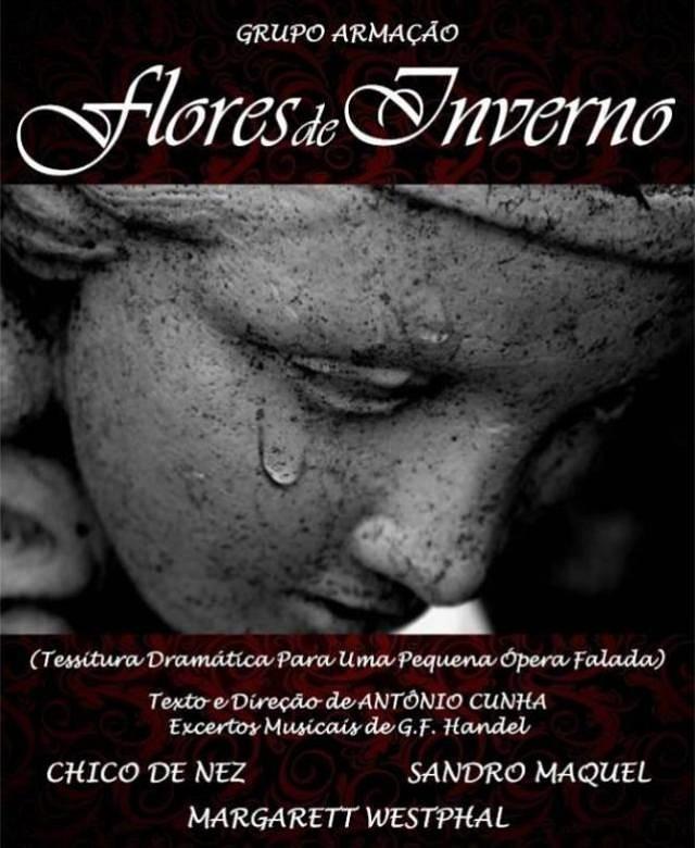 """Peça teatral """"Flores de Inverno"""", escrita e dirigida por Antônio Cunha"""