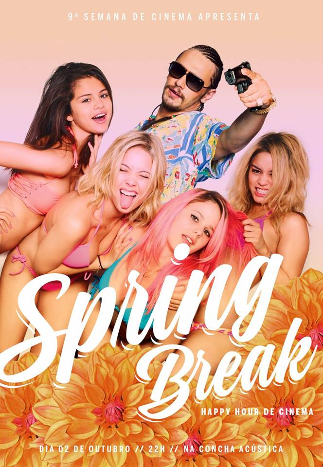 Festa de encerramento da Semana de Cinema UFSC - Spring Break - Happy Hour de Cinema