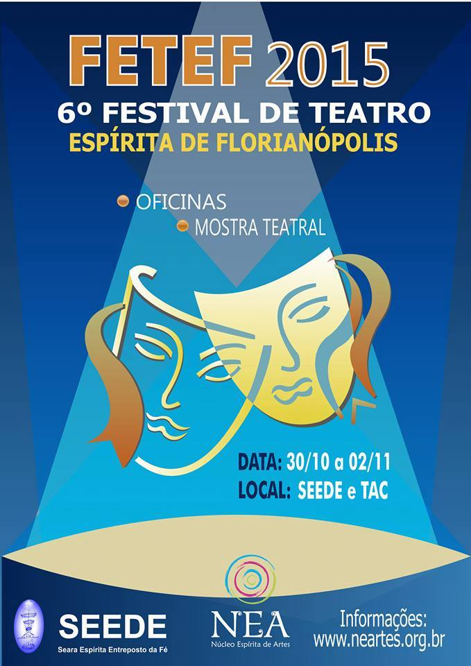 6º Festival de Teatro Espírita de Florianópolis - FETEF 2015