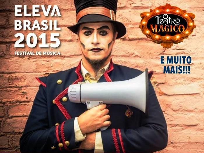 Festival de Música Eleva Brasil com O Teatro Mágico e muito mais