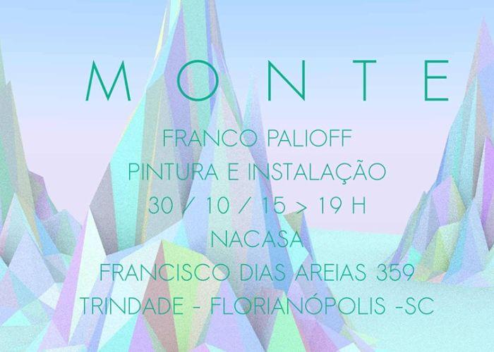 """Exposição """"Monte"""" de Franco Palioff"""