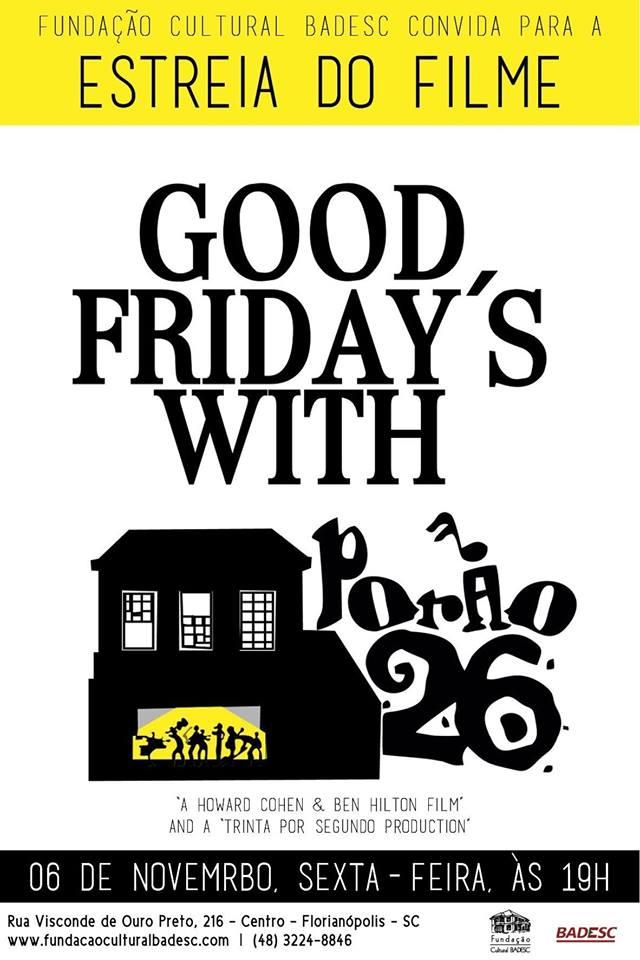 """Cineclube Badesc estreia o filme """"Good Friday's With Porao 26"""""""