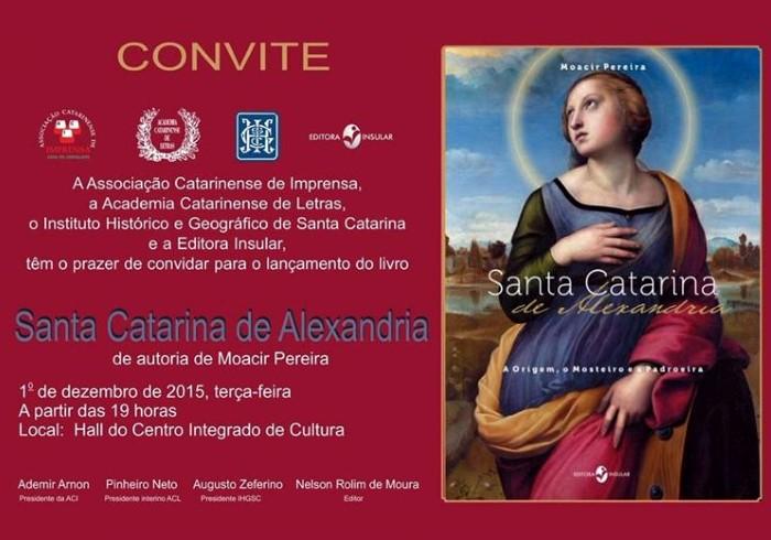 """Lançamento do livro """"Santa Catarina de Alexandria"""", do jornalista Moacir Pereira"""