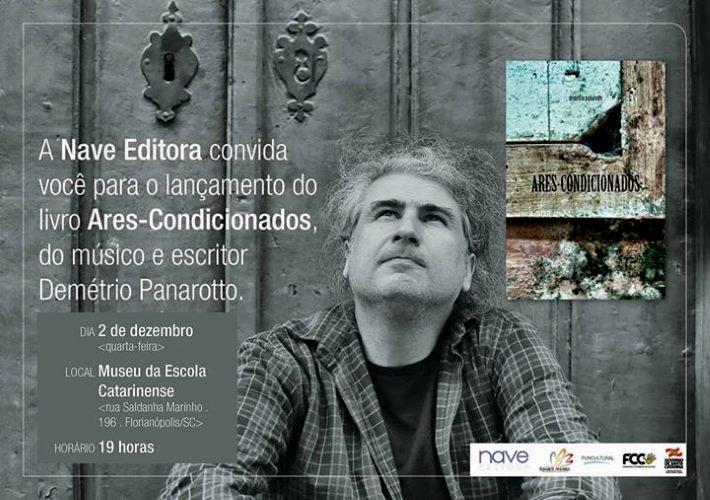 """Lançamento do livro """"Ares-Condicionados"""", do músico e escritor Demétrio Panarotto"""