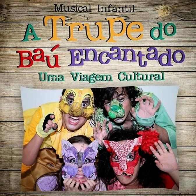 """Comédia musical infantil """"A Trupe do Baú Encantado"""""""