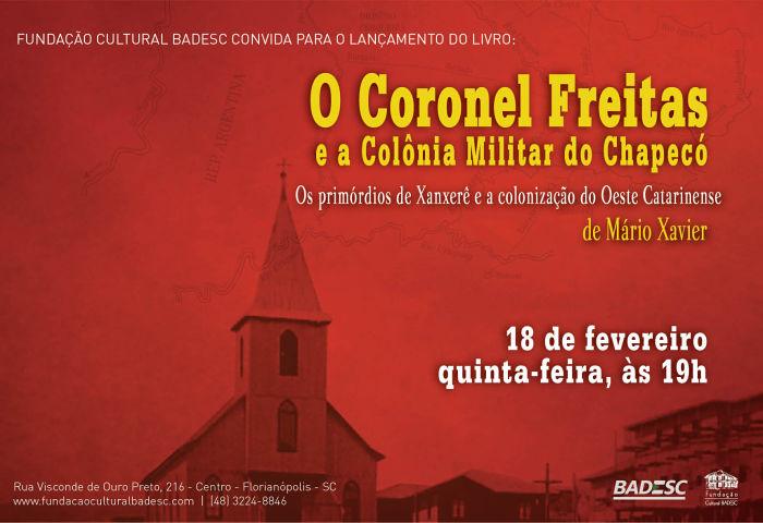 """Lançamento do livro """"O Coronel Freitas e a Colônia Militar do Chapecó"""", de Mário Xavier"""