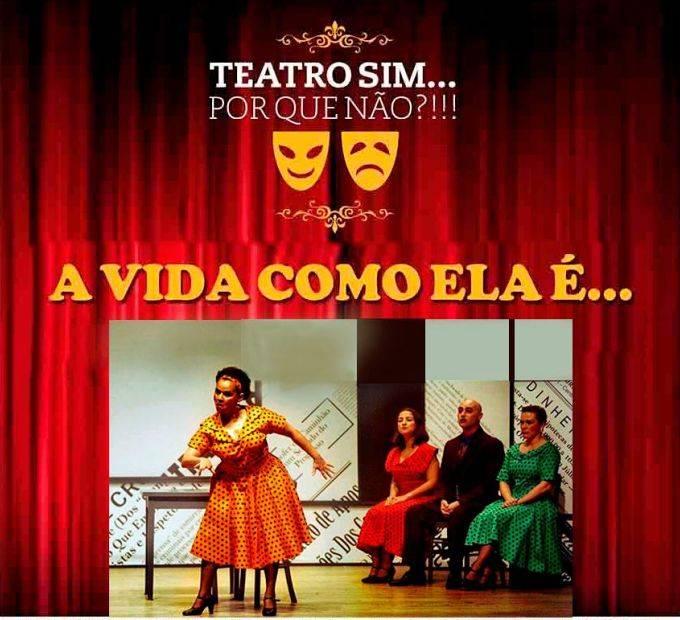 """Espetáculo """"A Vida como Ela é..."""" do grupo Teatro Sim... Por que Não?!!!"""
