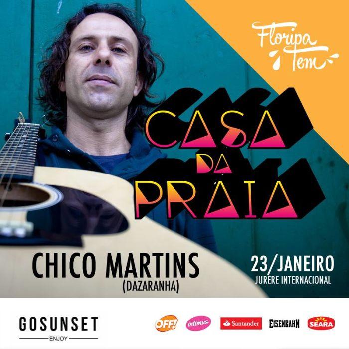 Acústico Chico Martins e Djs Anão & Jeco Thompson na Casa da Praia do Floripa Tem