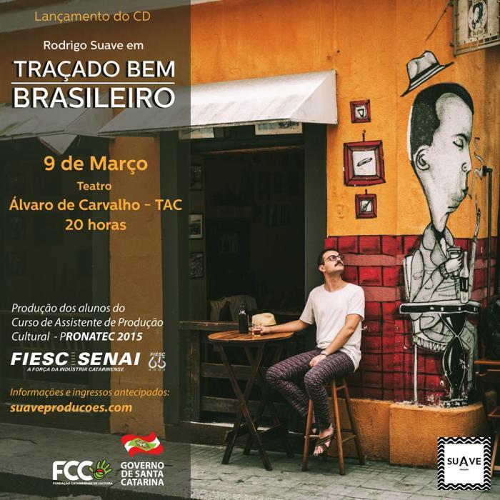 """Show de lançamento do CD """"Traçado Bem Brasileiro"""" de Rodrigo Suave"""