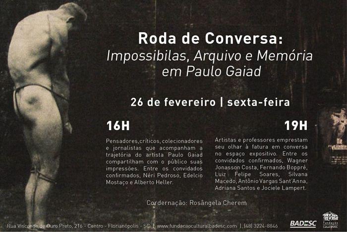 Roda de Conversa Impossibilias: Arquivo e Memória em Paulo Gaiad