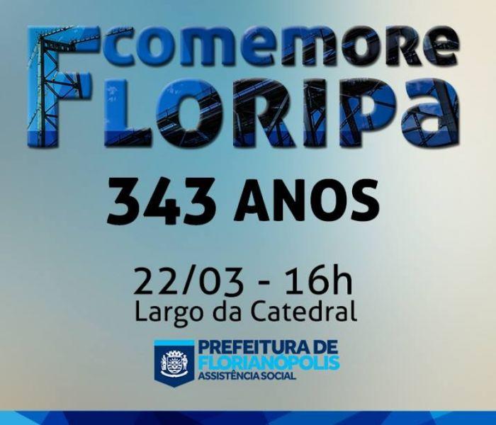 """""""Comemore Floripa"""" pelos 343 anos de Florianópolis"""