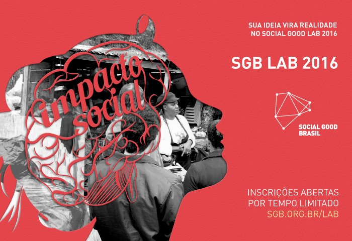 Social Good Brasil SGB abre inscrições para Lab 2016