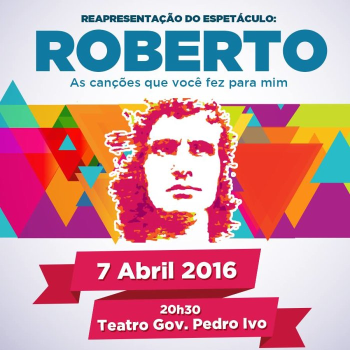 """Reapresentação do espetáculo """"Roberto, as canções que você fez para mim"""""""