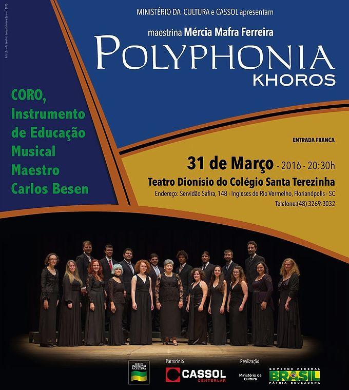 """Concerto do Polyphonia Khoro """"Coro, Instrumento de Educação Musical, Maestro Carlos Besen"""""""