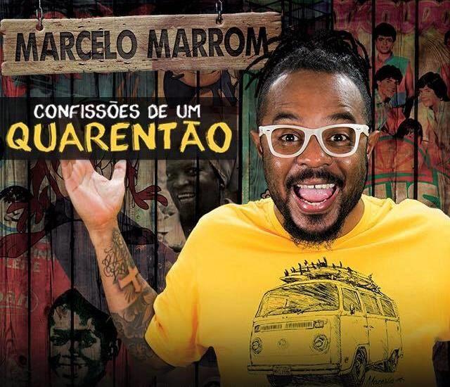 """Marcelo Marrom em comédia """"Confissões de um Quarentão"""""""