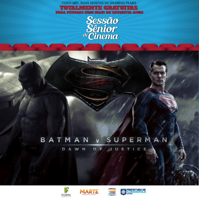 "Filme ""Batman vs Superman"" de graça para idosos na 4ª Sessão Sênior de Cinema"