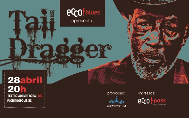 Ecco Blues apresenta Tail Dragger e Flávio Guimarães com Netto Rockfeller