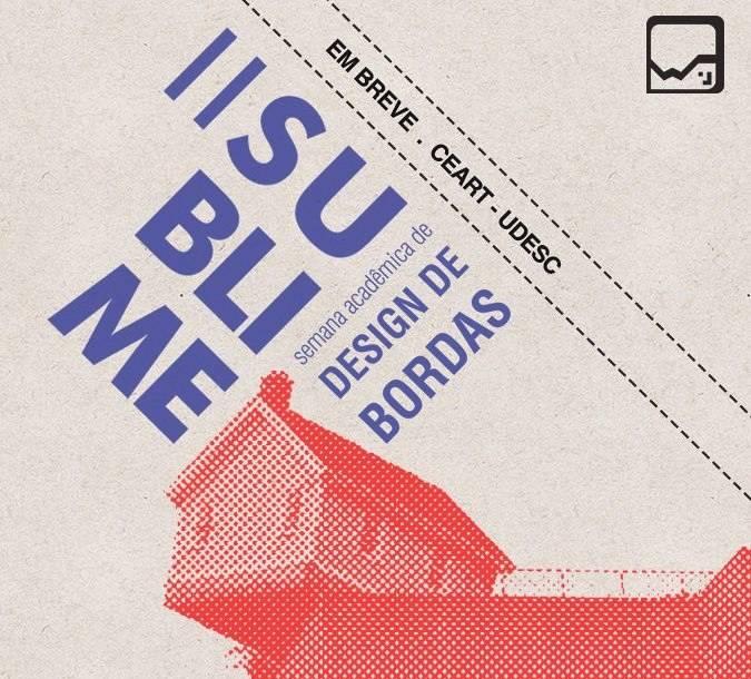 2ª Sublime Semana Acadêmica de Design de Bordas