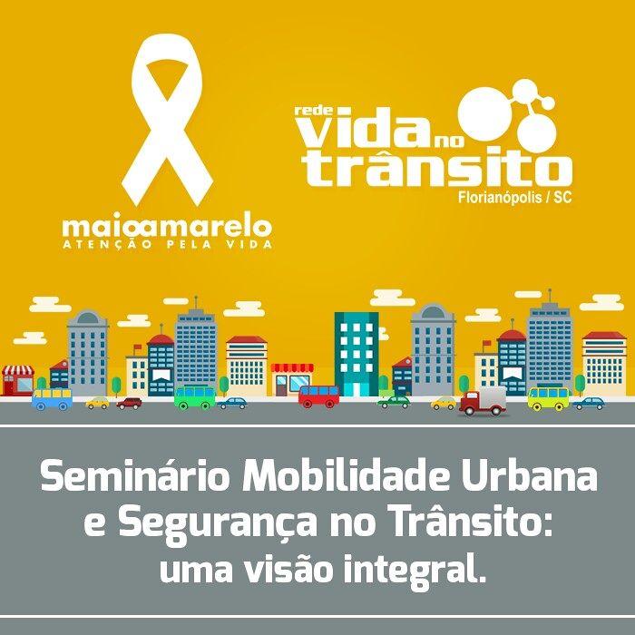 Maio Amarelo: Seminário de Mobilidade Urbana e Segurança no Trânsito