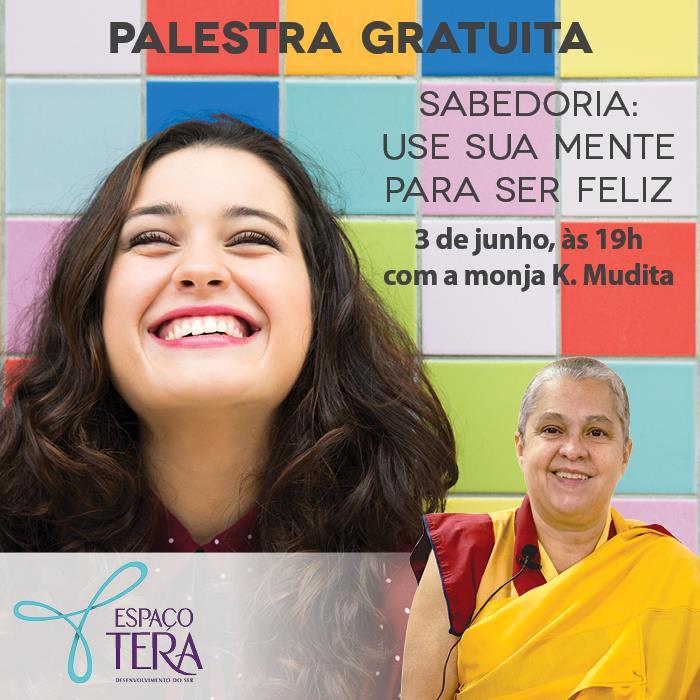 """Palestra gratuita com meditação """"Sabedoria - use sua mente para ser feliz"""" com monja Kelsang Mudita"""