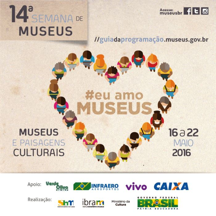 """14ª Semana Nacional de Museus com tema """"Museus e paisagens culturais"""""""