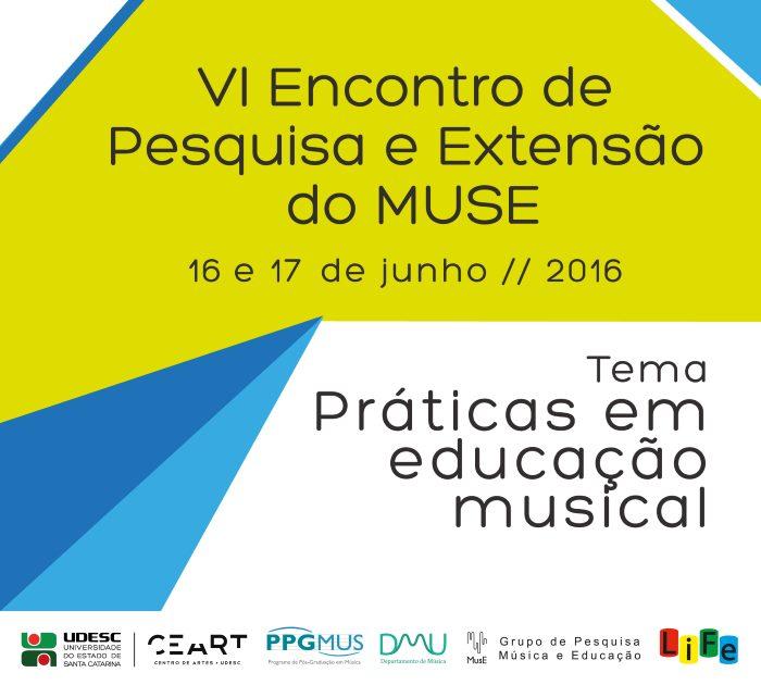 6º Encontro de Pesquisa e Extensão do Muse - Práticas em Educação Musical